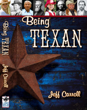 Being Texan by Jeff Carroll
