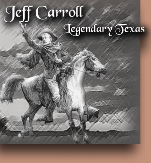 Jeff Carroll - Legendary Texas